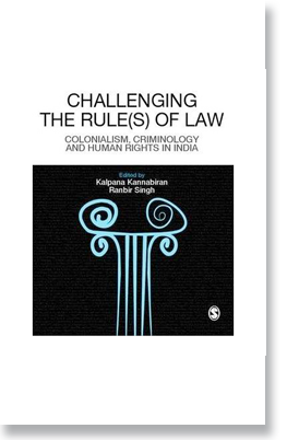 Challenging the Rule(s) of Law: Colonialism, Criminology and Human Rights in India. Delhi: Sage Publications, 2008. Co-Editor.