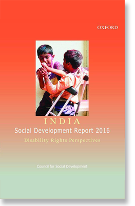 India Social Development Report 2016: Disability Rights Perspectives, New Delhi: Oxford University Press. 2017. Co-editor.