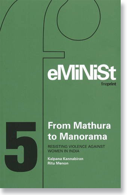 From Mathura to Manorama: 25 years of Resisting Violence against Women., New Delhi: Women Unlimited, 2007. Co-author
