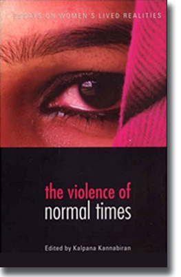 The Violence of Normal Times: Essays on Women's Lived Realities. New Delhi: Women Unlimited & Kali for Women, Delhi, 2005. Editor